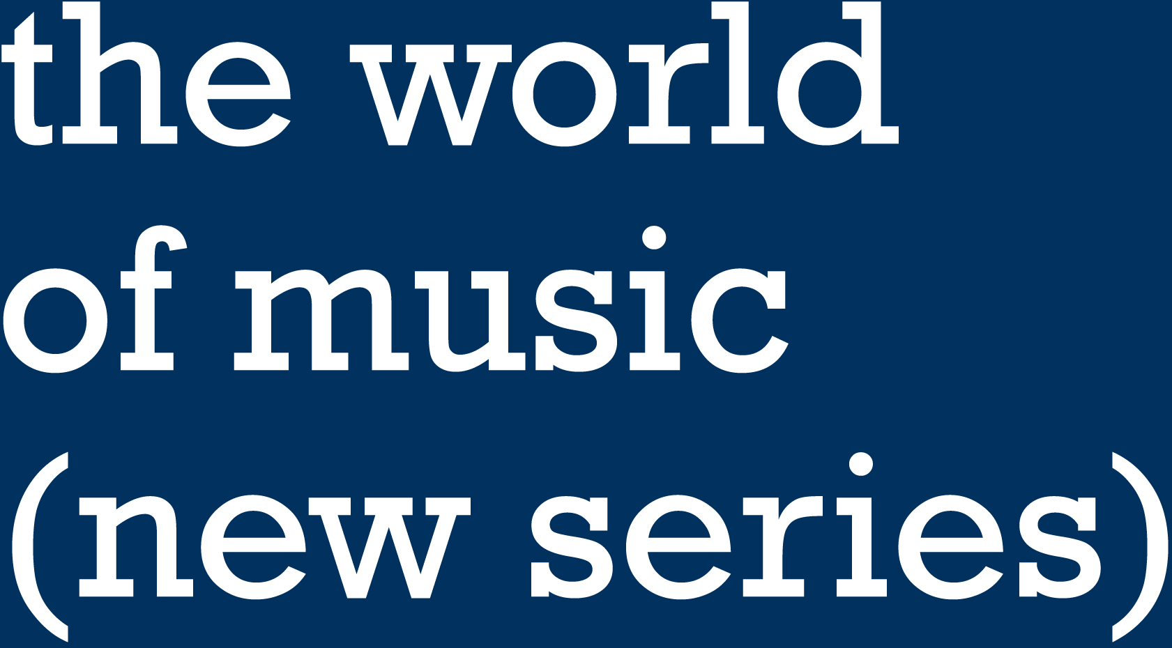 the world of music (new series)